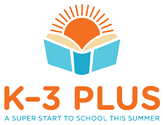 K-3 Plus, A super start to school this summer